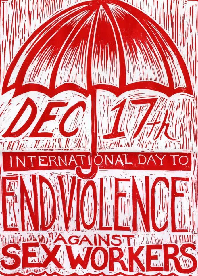 December 17th. International day to end violence against sex workers.