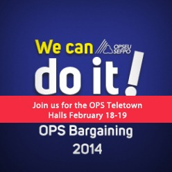 OPS Bargaining 2014 - Join us for the OPS Teletown Halls Feb 18-19