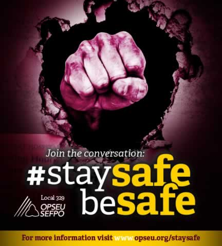 OPSEU Local 329 - Join the conversation: #StaySafeBeSafe