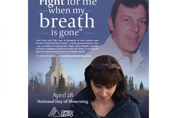 """Collage of Janice Martell looking down, her father, and a mine structure with the caption: """"Fight for me when my breath is gone - April 28, National Day of Mourning"""