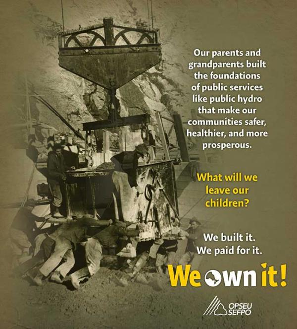 """Old photo of workers building infrastructure with the text """"We built it. We paid for it. We own it! OPSEU"""""""