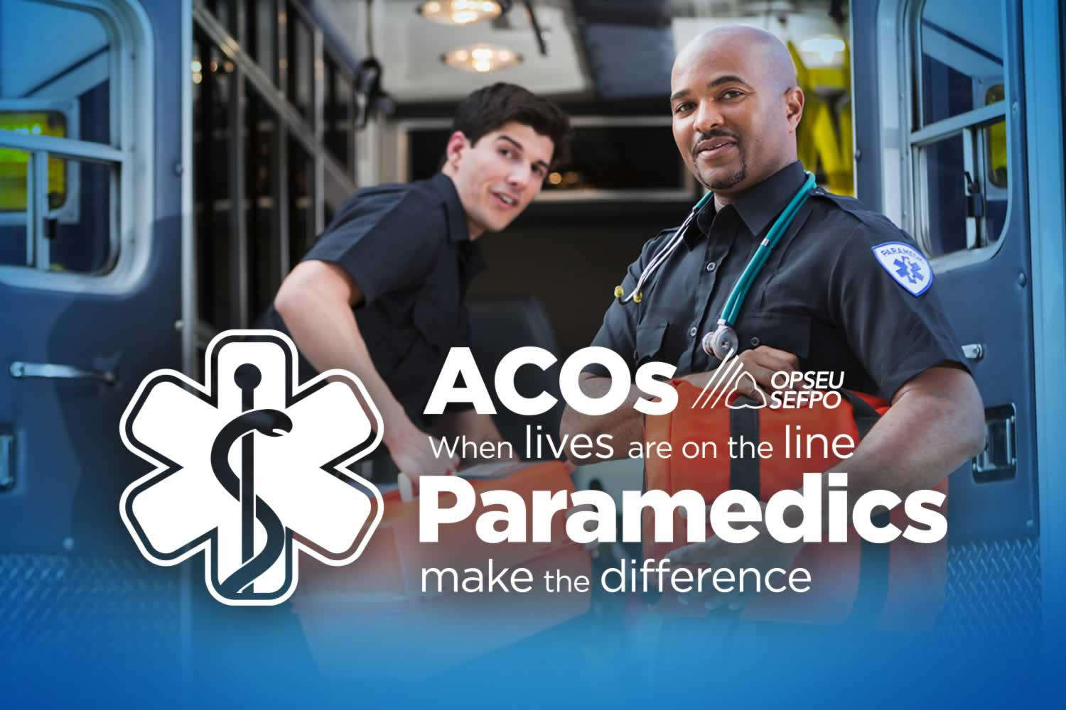 OPSEU ACOS - When lives are on the line Paramedics make the difference
