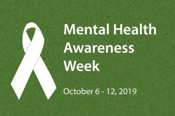 Mental Health Awareness Week: October 6-12, 2019