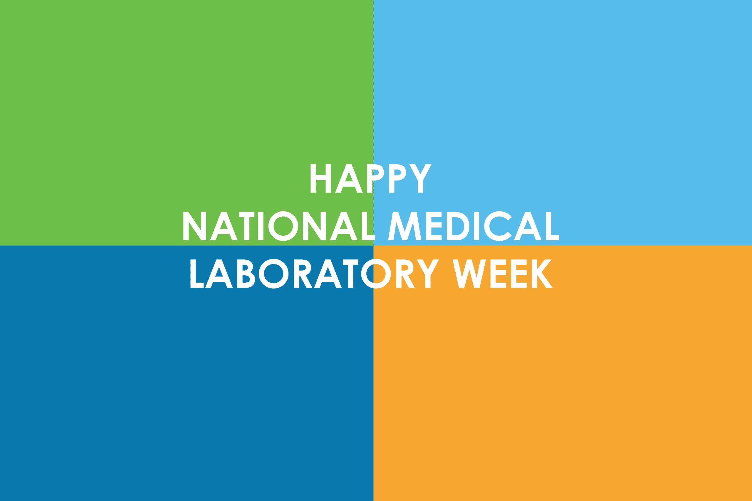 Happy National Medical Laboratory week