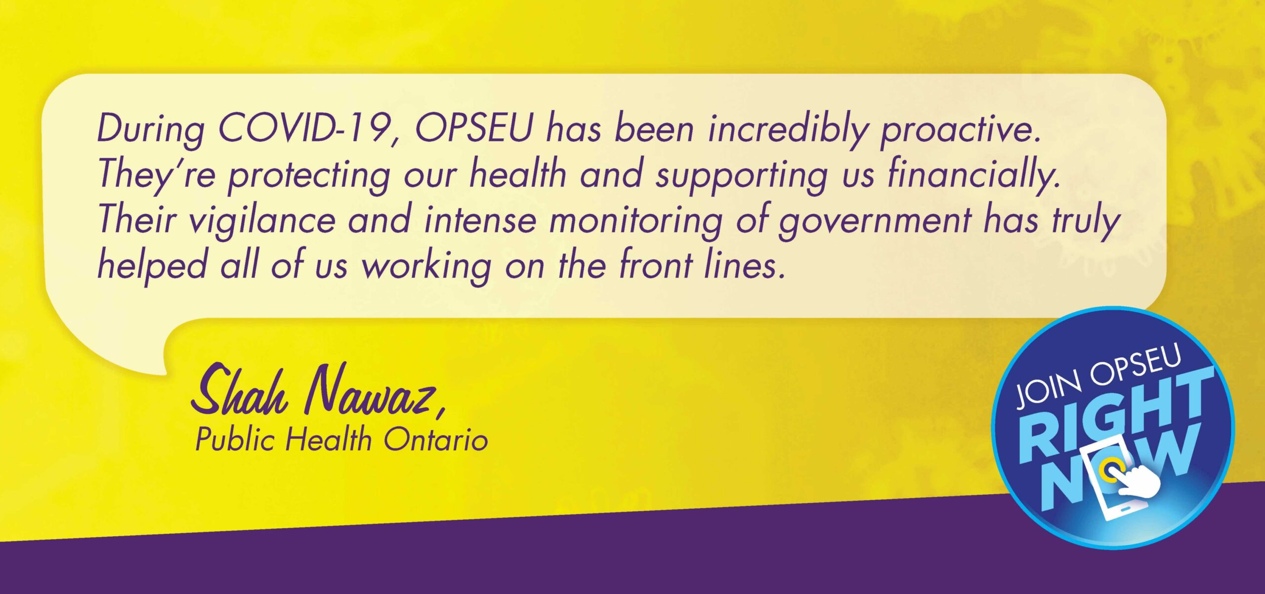 Lifelabs Testimonial: OPSEU has been proactive, protecting our health and supporting us financially. Their intense monitoring of government has helped all who work on the front lines