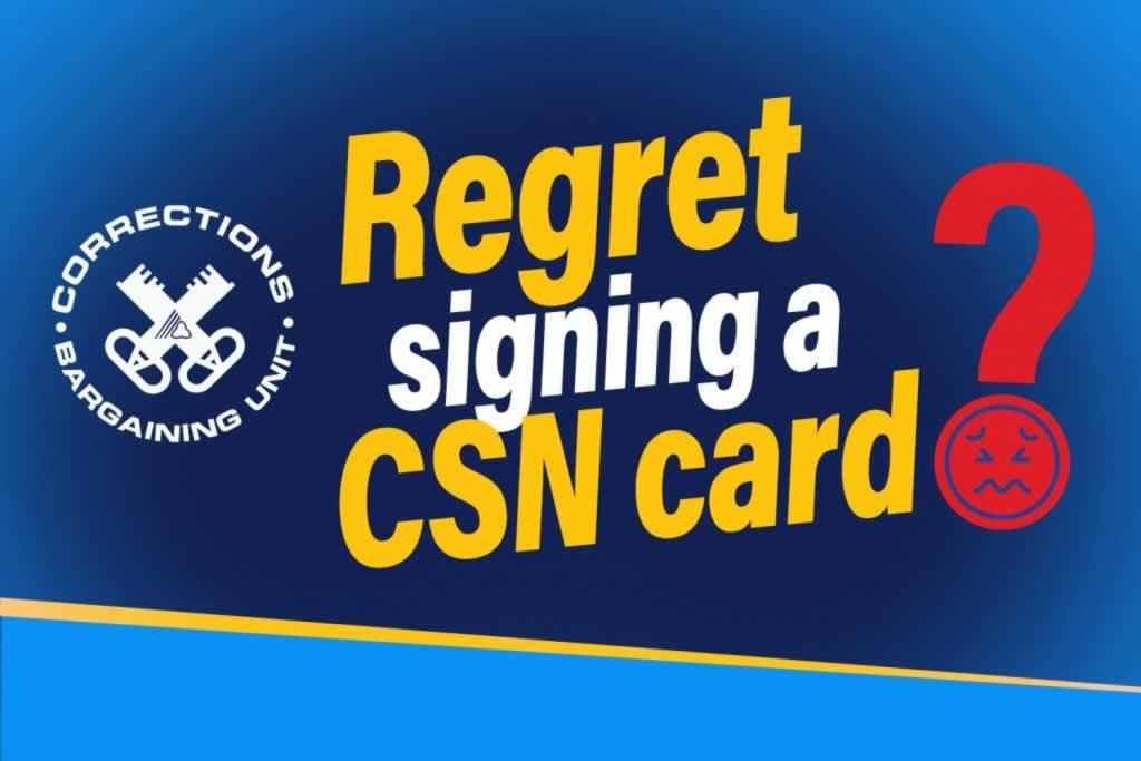 Regret signing a CSN card? Corrections Bargaining Unit Logo