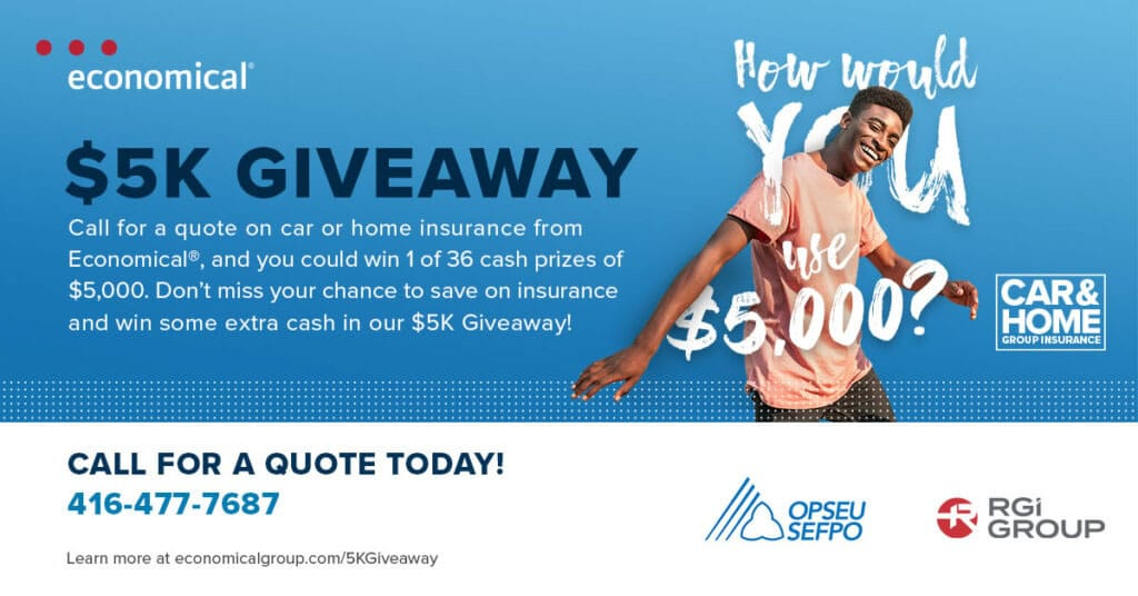 How would you use $5,000? Call for a quote on car or home insurance from Economical, and you could win 1 of 36 cash prizes of $5,000.